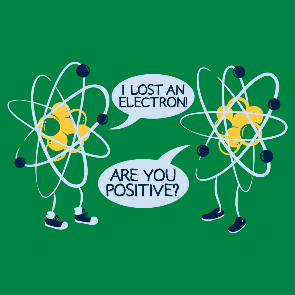 I Lost An Electron. Are You Positive?