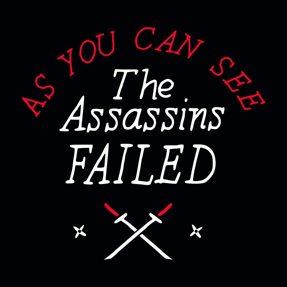The Assassins Failed