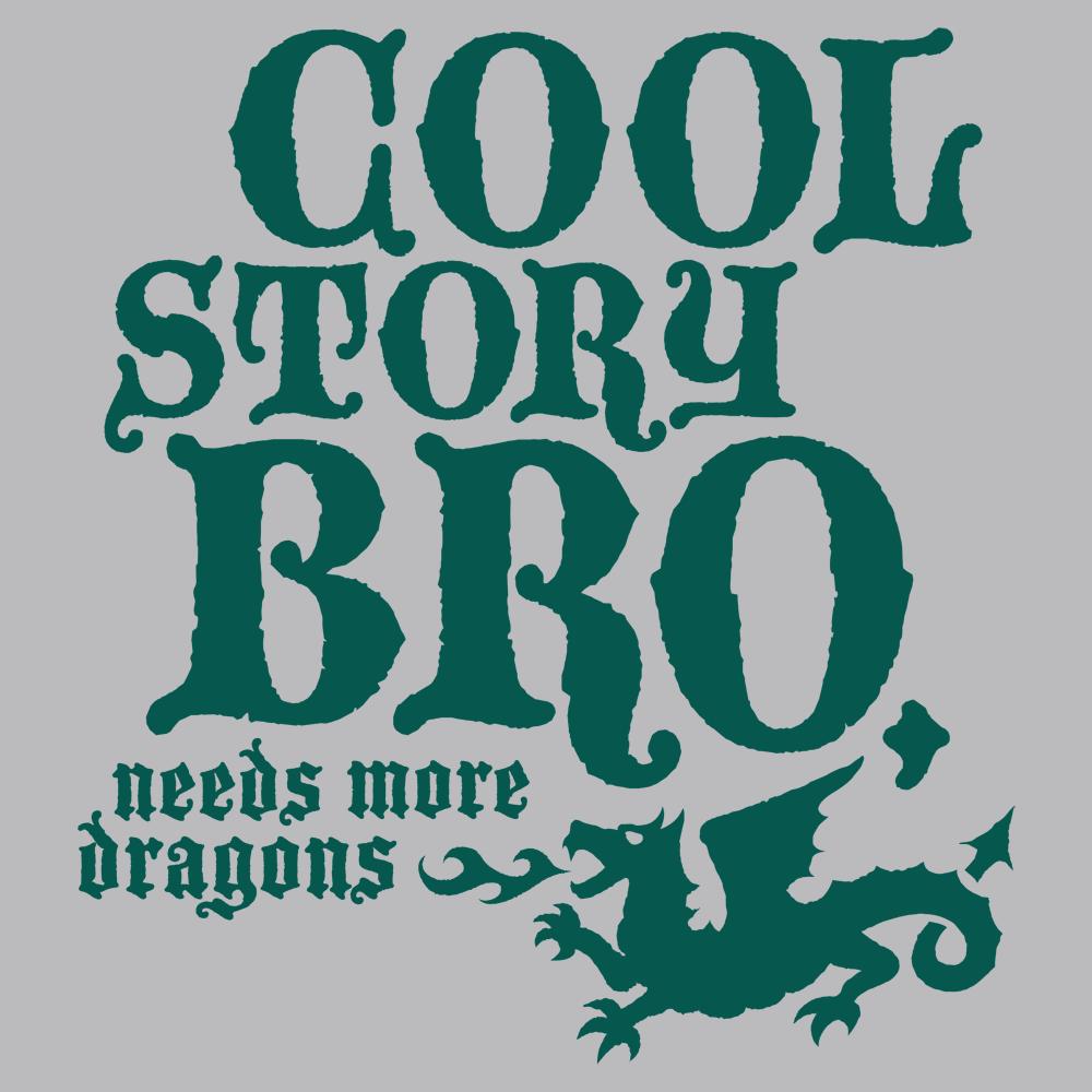 Cool Story Bro, Needs More Dragons
