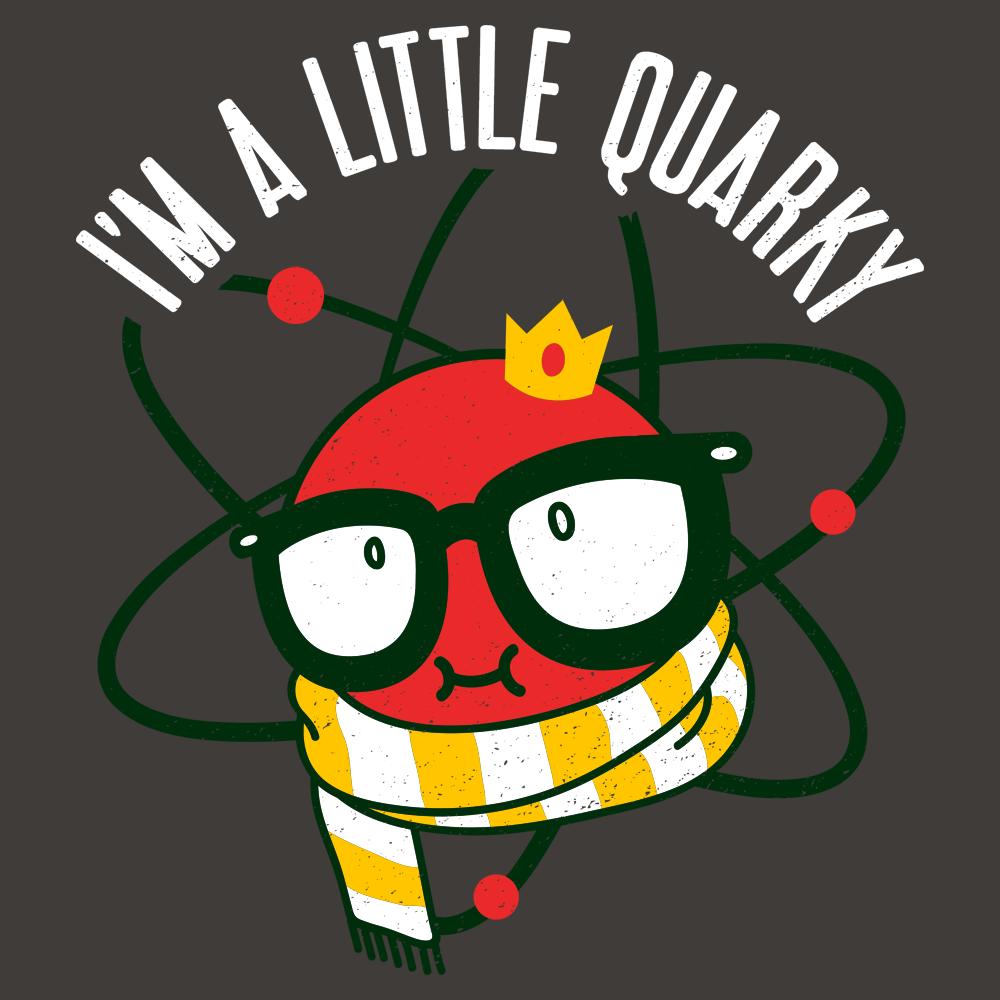 I'm A Little Quarky