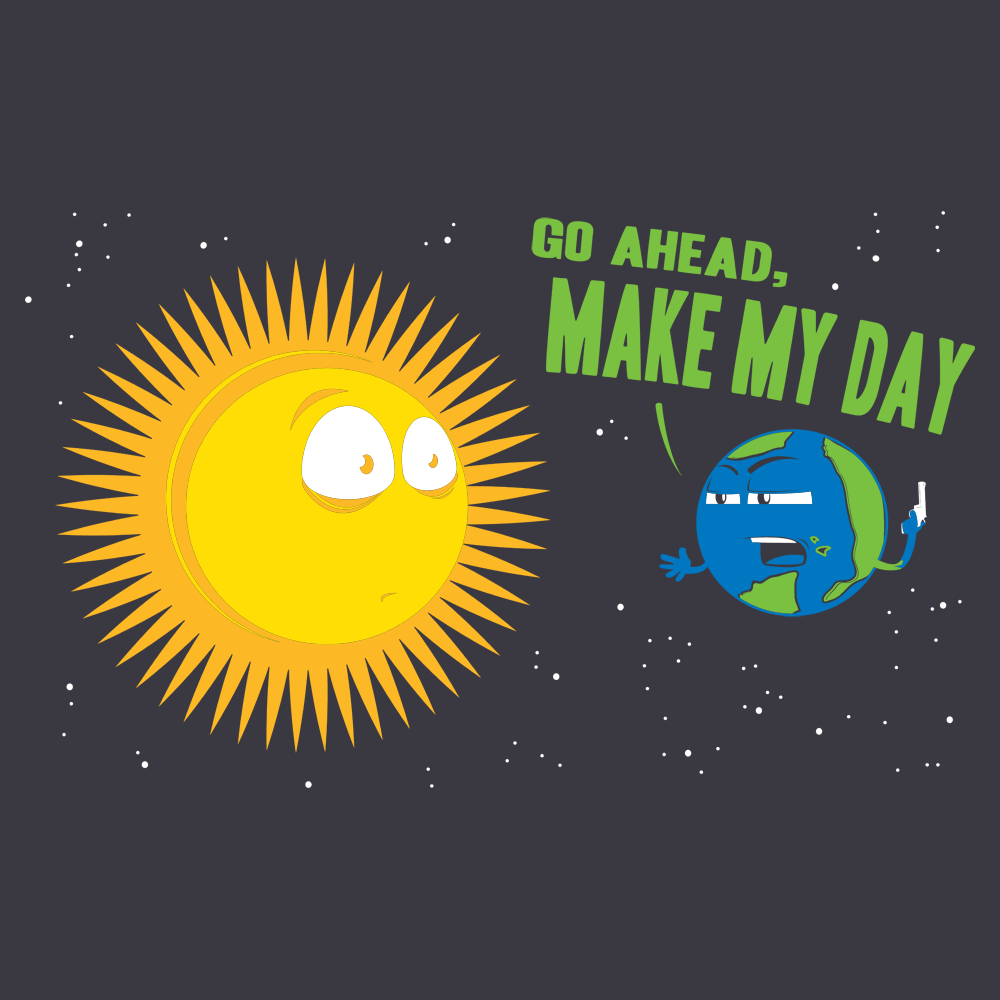 Go Ahead, Make My Day