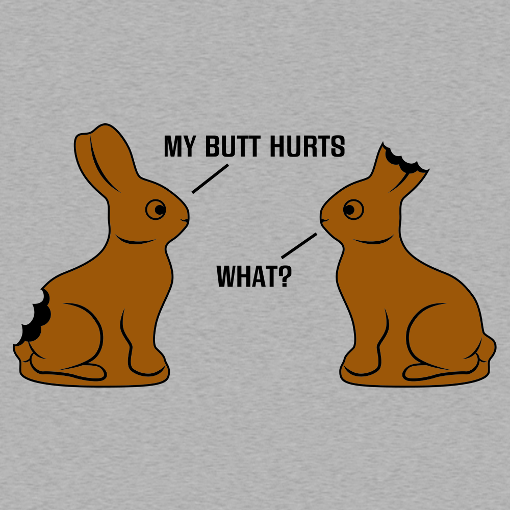 My Butt Hurts