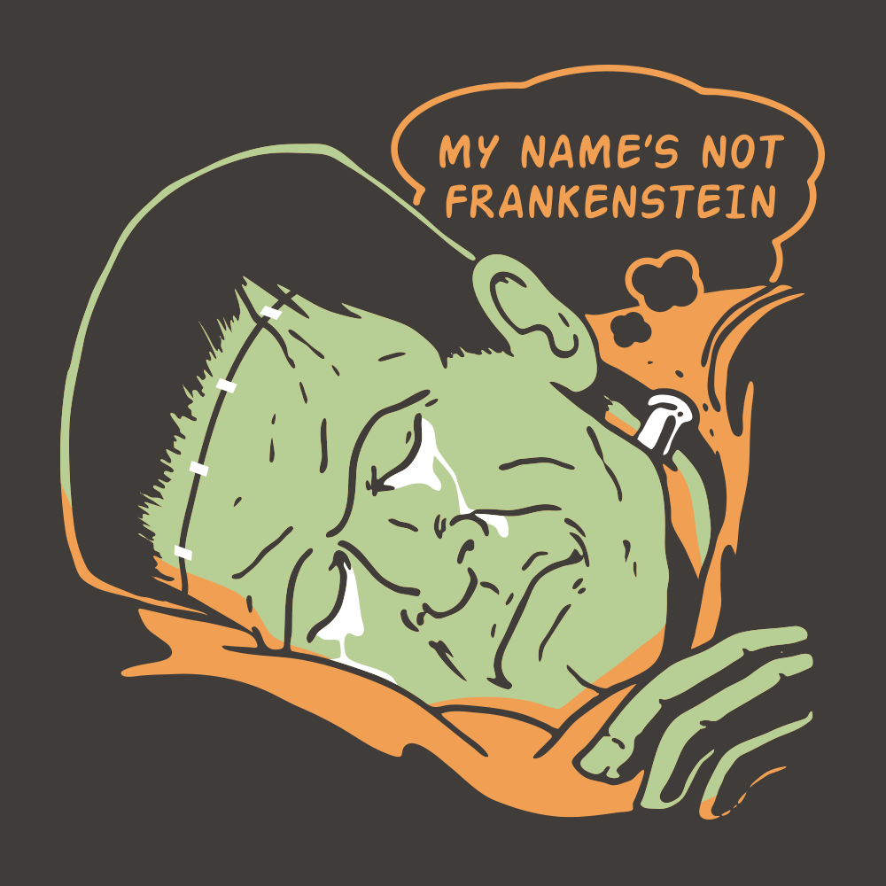 My Name's Not Frankenstein