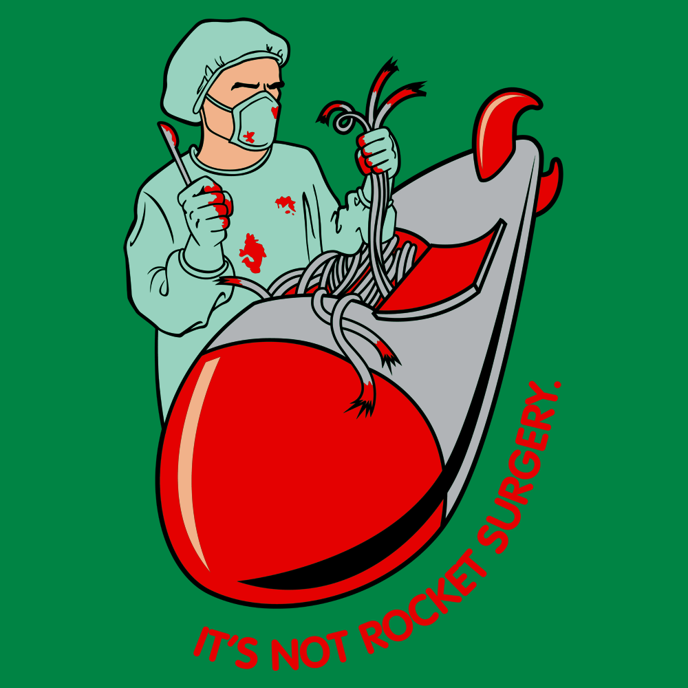 It's Not Rocket Surgery