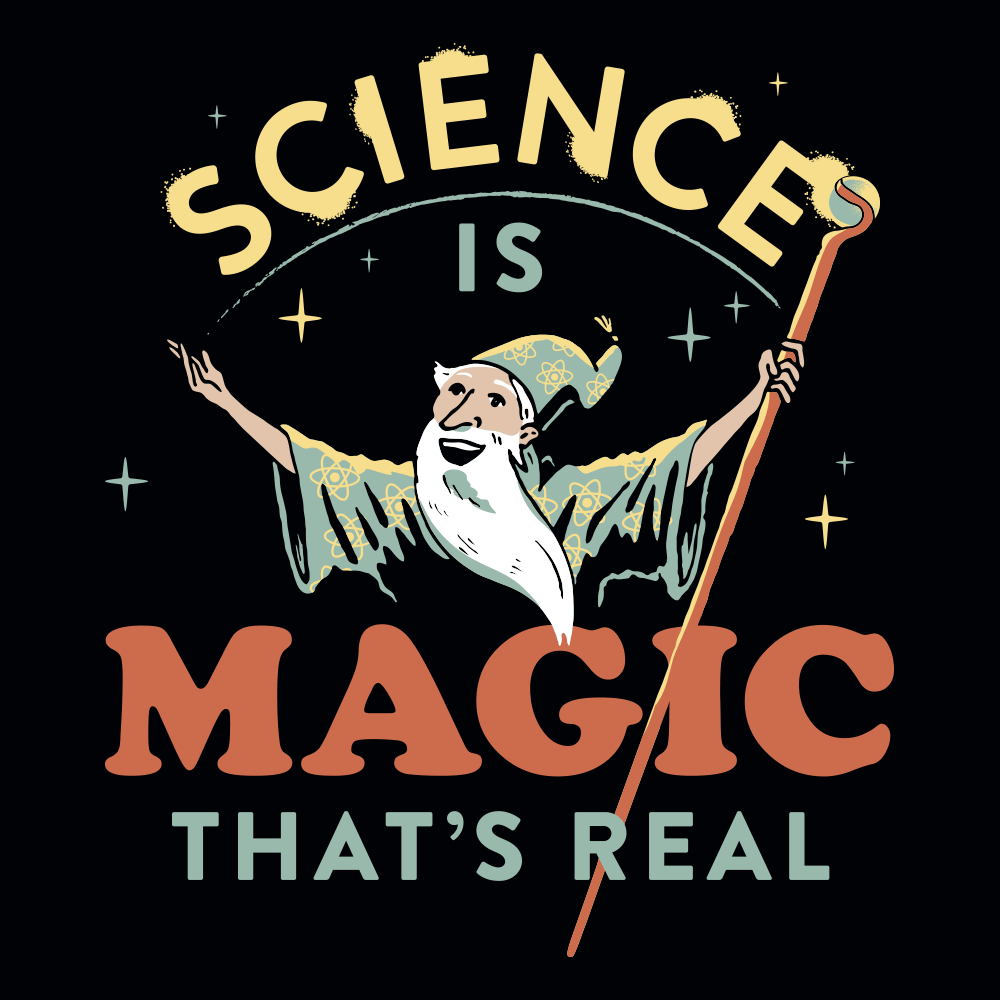 Science Is Magic That's Real
