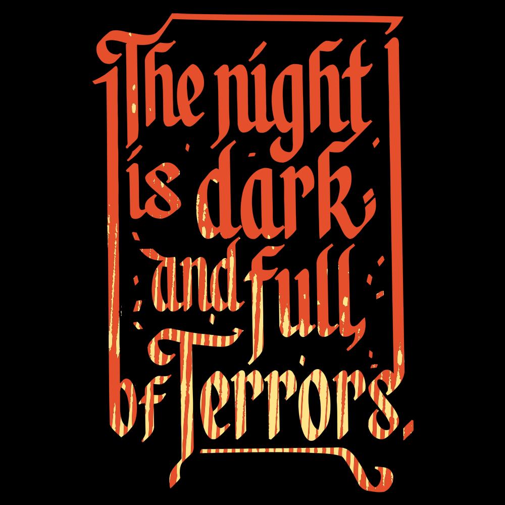 The Night Is Dark And Full Of Terrors