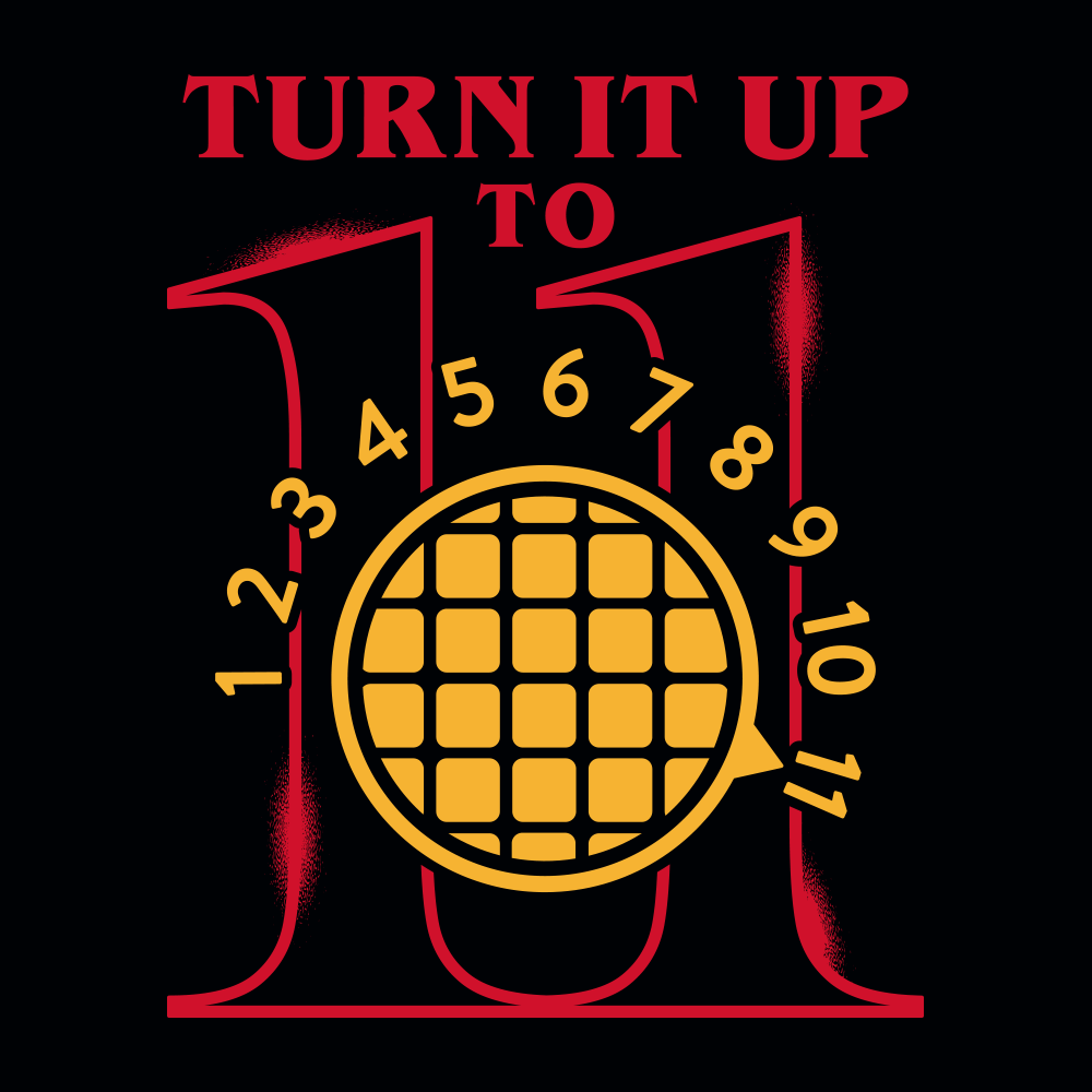 Turn It Up To 11