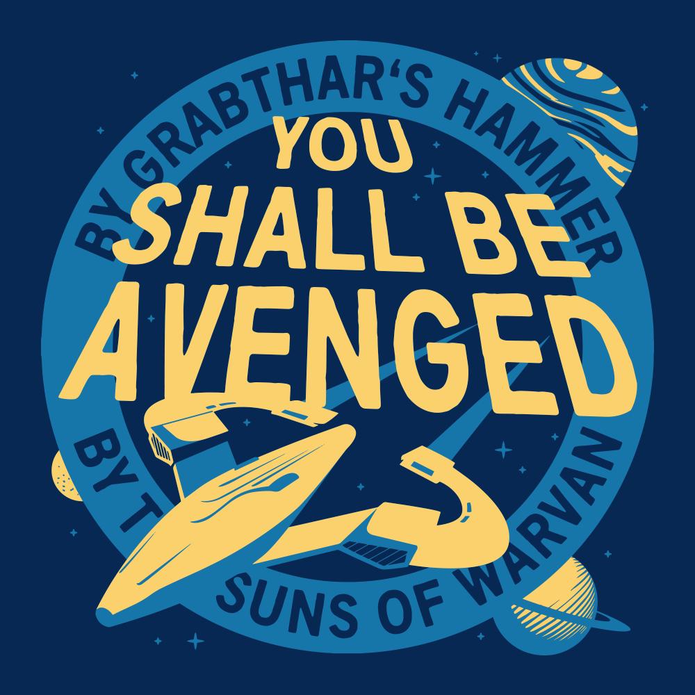 You Shall Be Avenged