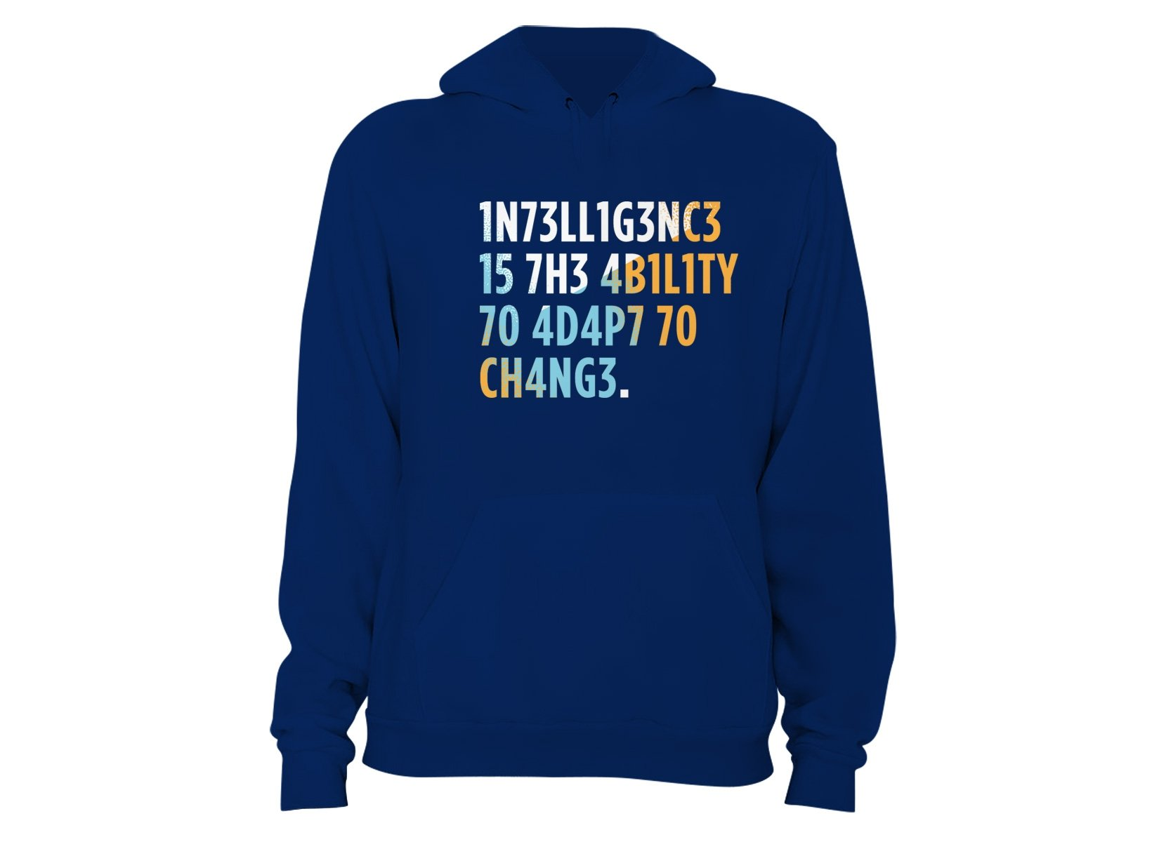 Intelligence is The Ability To Adapt on Hoodie