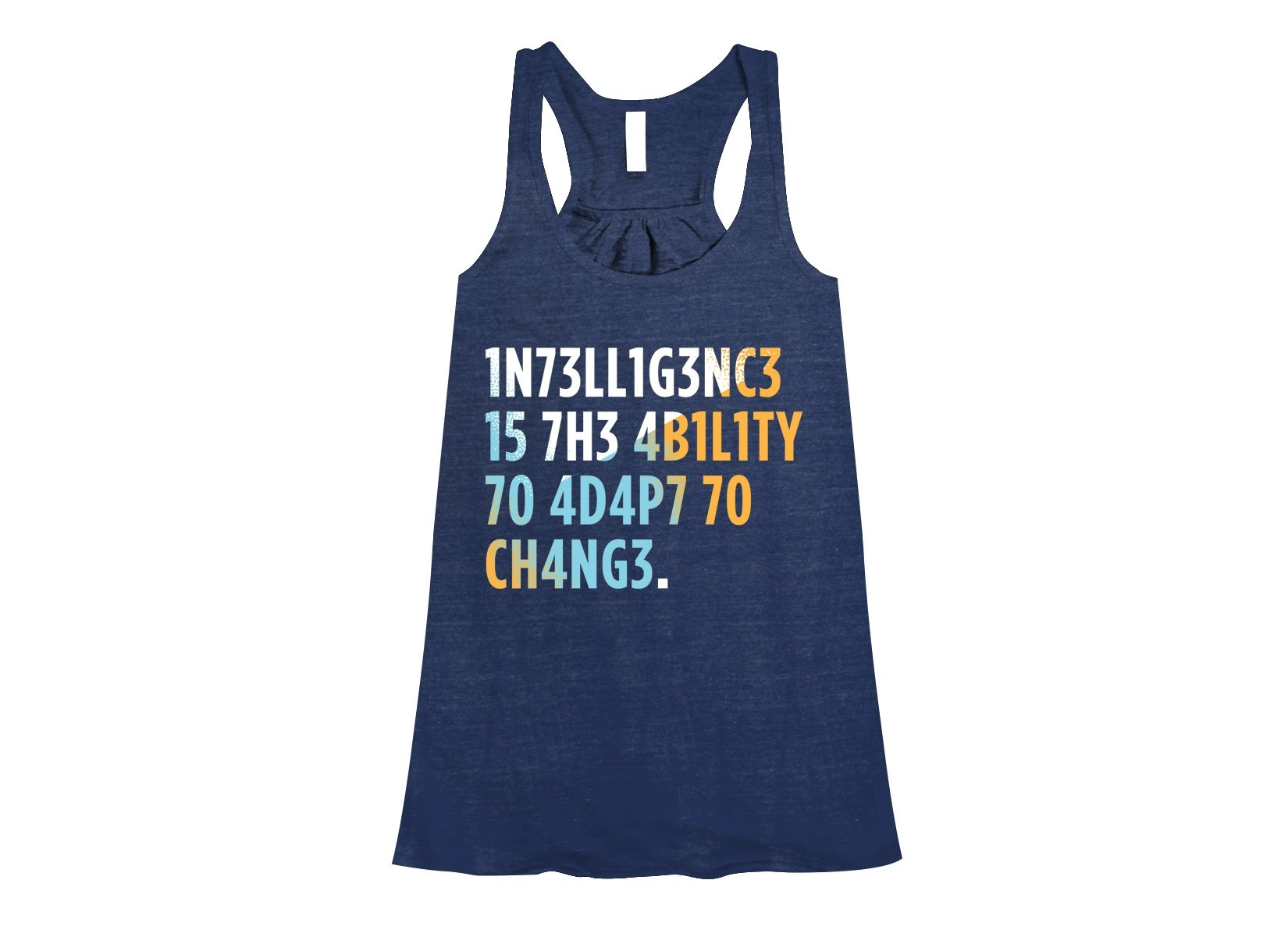 Intelligence is The Ability To Adapt on Womens Tanks T-Shirt