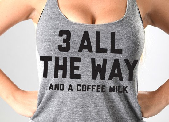 3 All The Way on Tanks T-Shirt