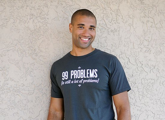 99 Problems Is Still A Lot Of Problems on Mens T-Shirt