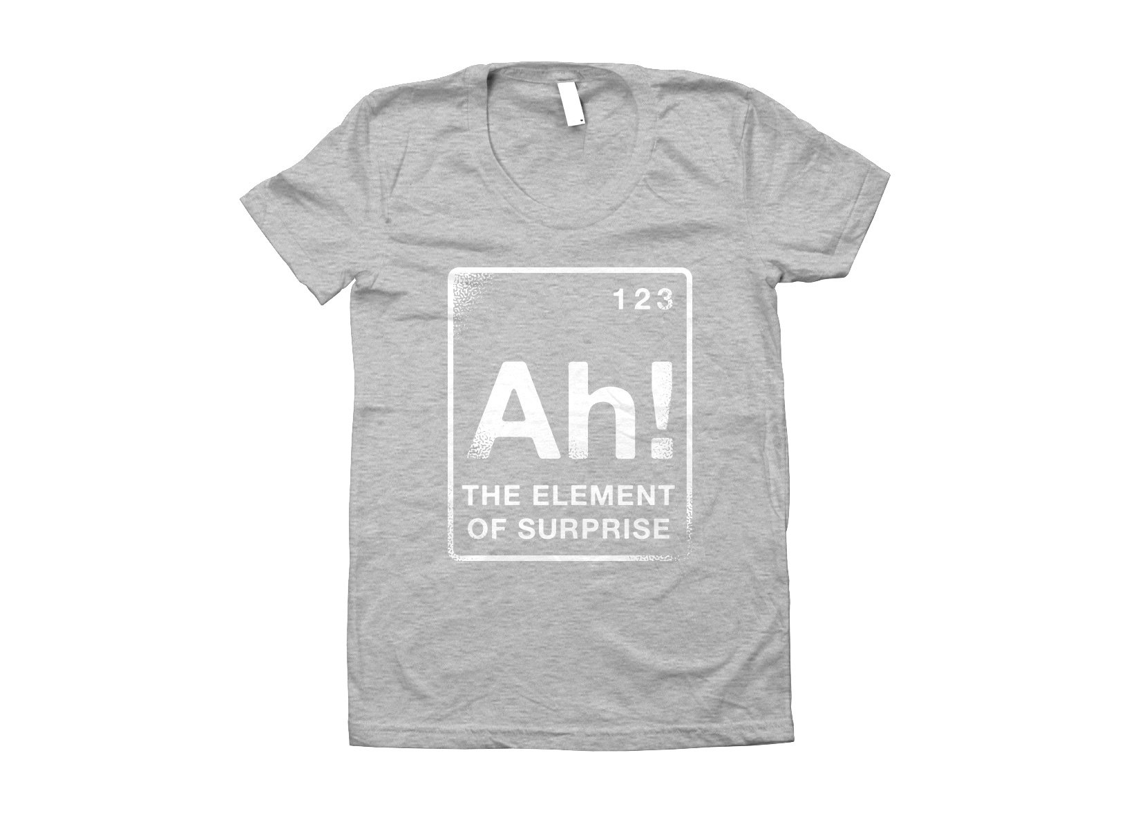 The Element Of Surprise on Juniors T-Shirt