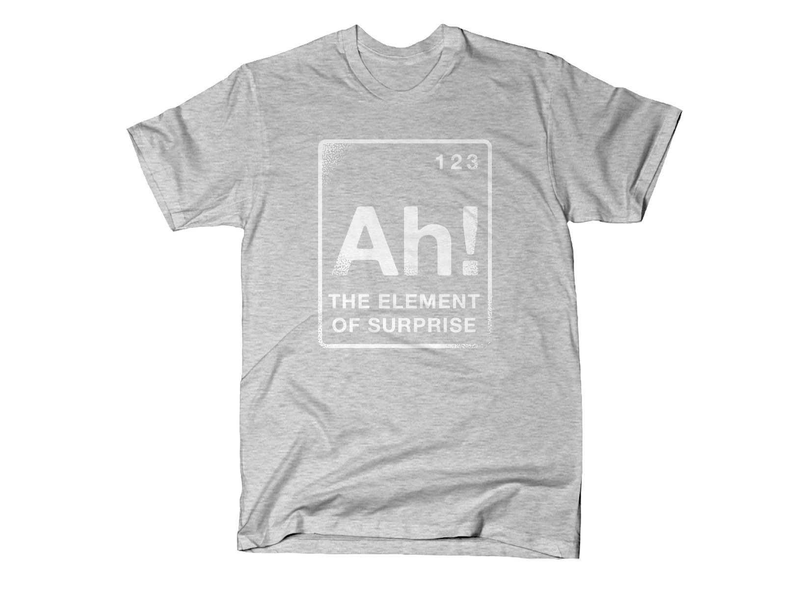The Element Of Surprise on Mens T-Shirt
