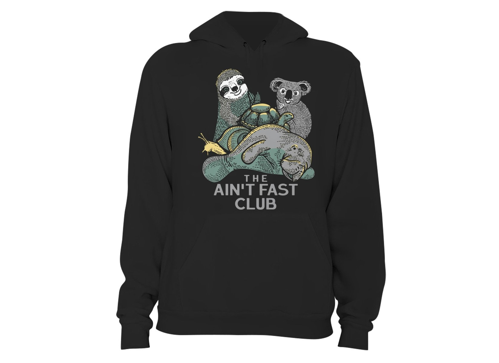 The Ain't Fast Club on Hoodie