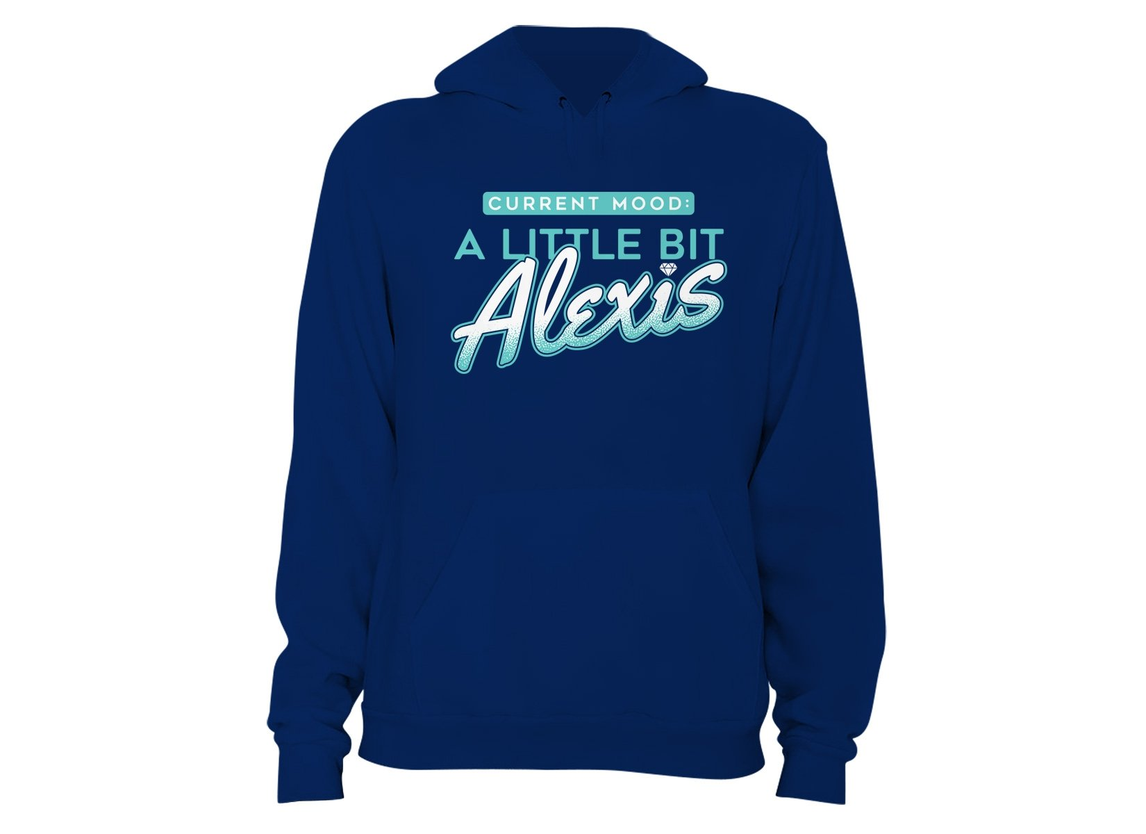 A Little Bit Alexis on Hoodie