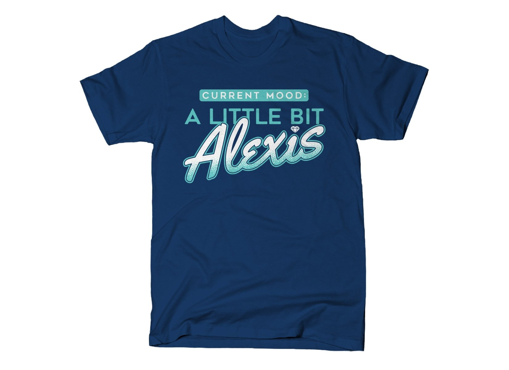 A Little Bit Alexis on Mens T-Shirt