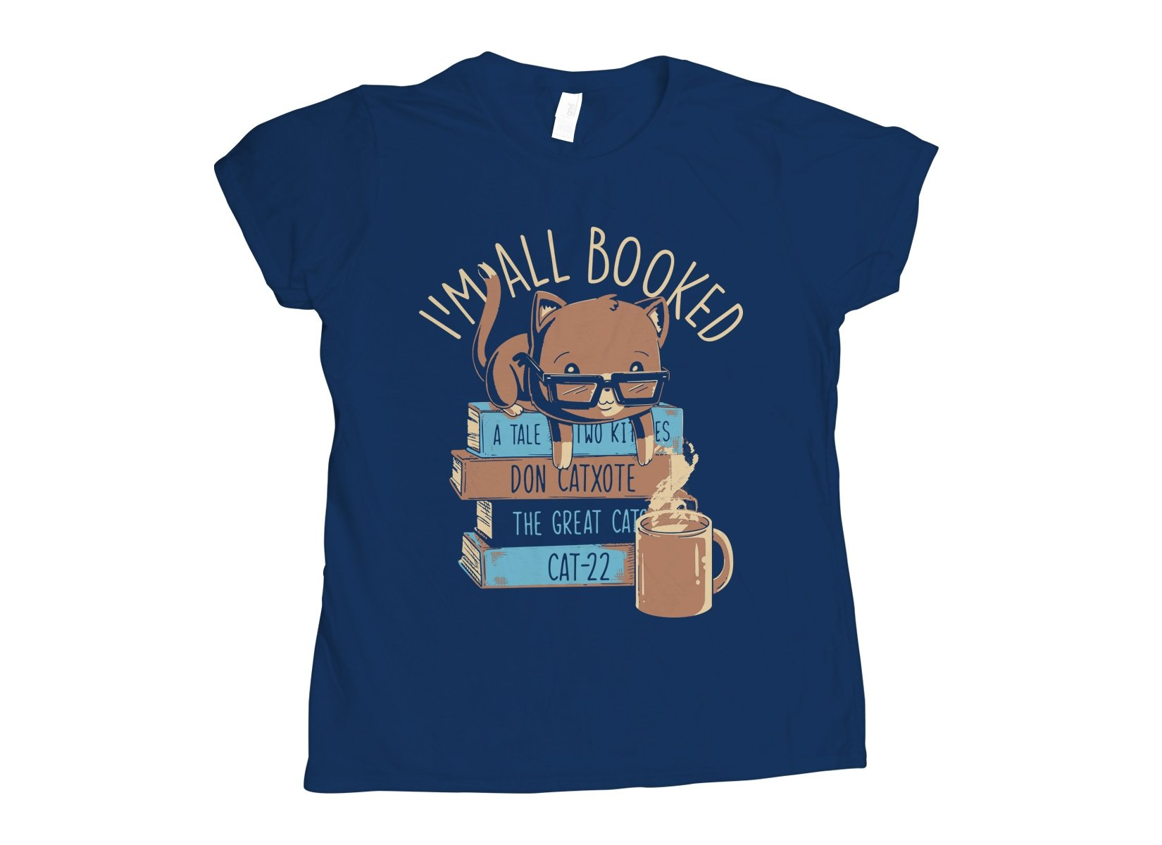 I'm All Booked on Womens T-Shirt