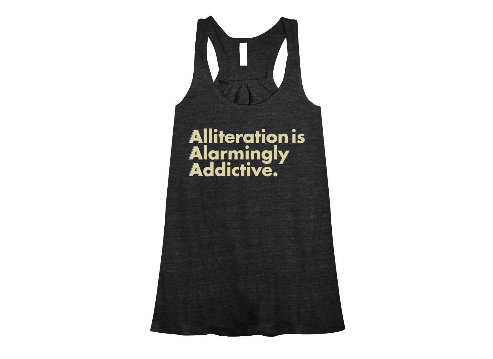 Alliteration Is Alarmingly Addictive on Womens Tanks T-Shirt