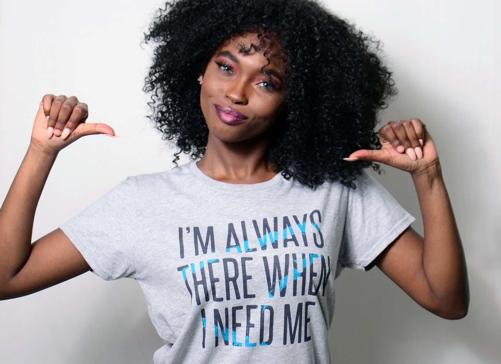 I'm Always There When I Need Me on Womens T-Shirt