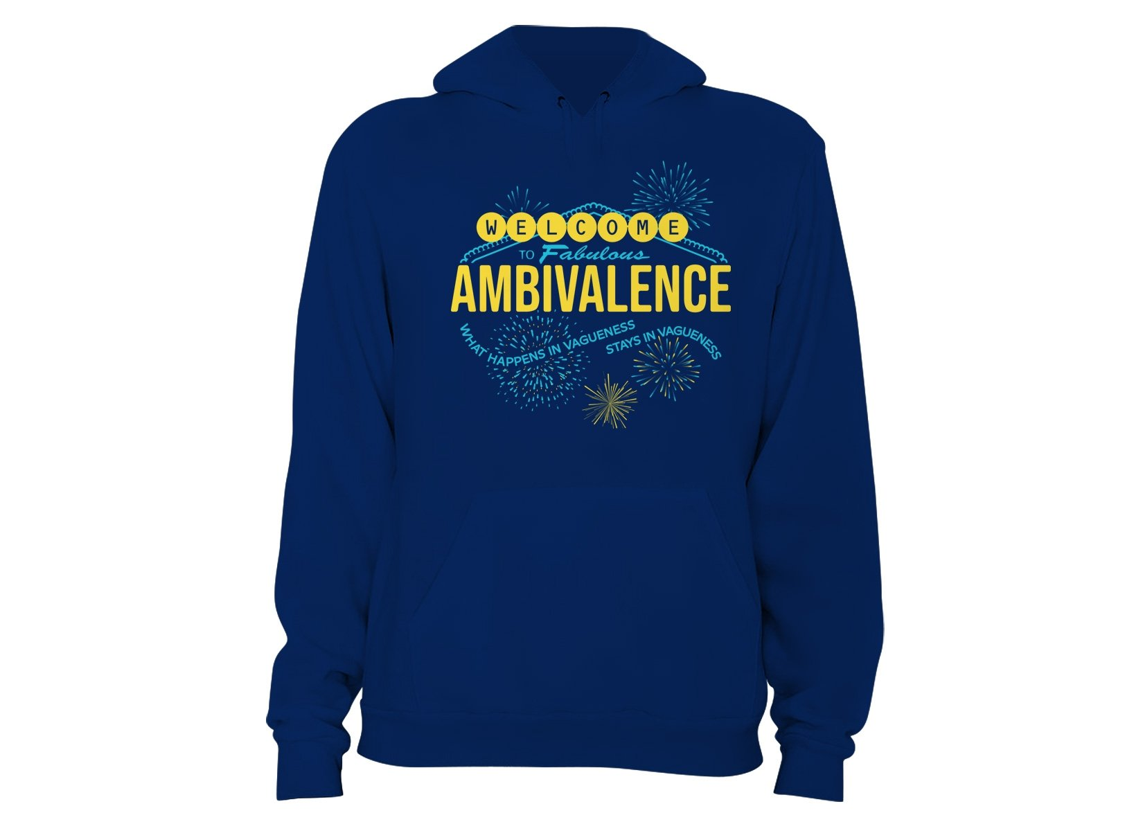 Welcome To Fabulous Ambivalence on Hoodie