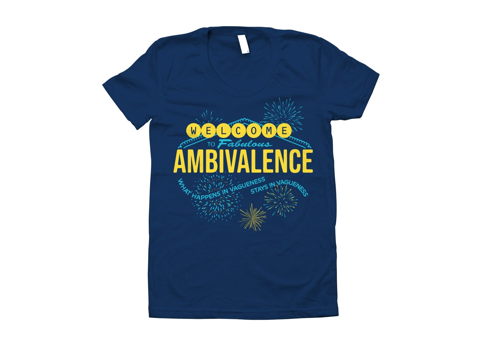 Welcome To Fabulous Ambivalence on Juniors T-Shirt