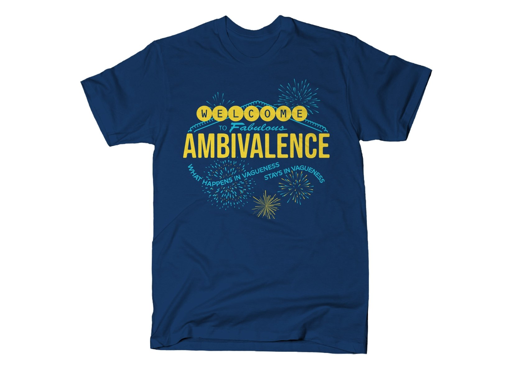 Welcome To Fabulous Ambivalence on Mens T-Shirt