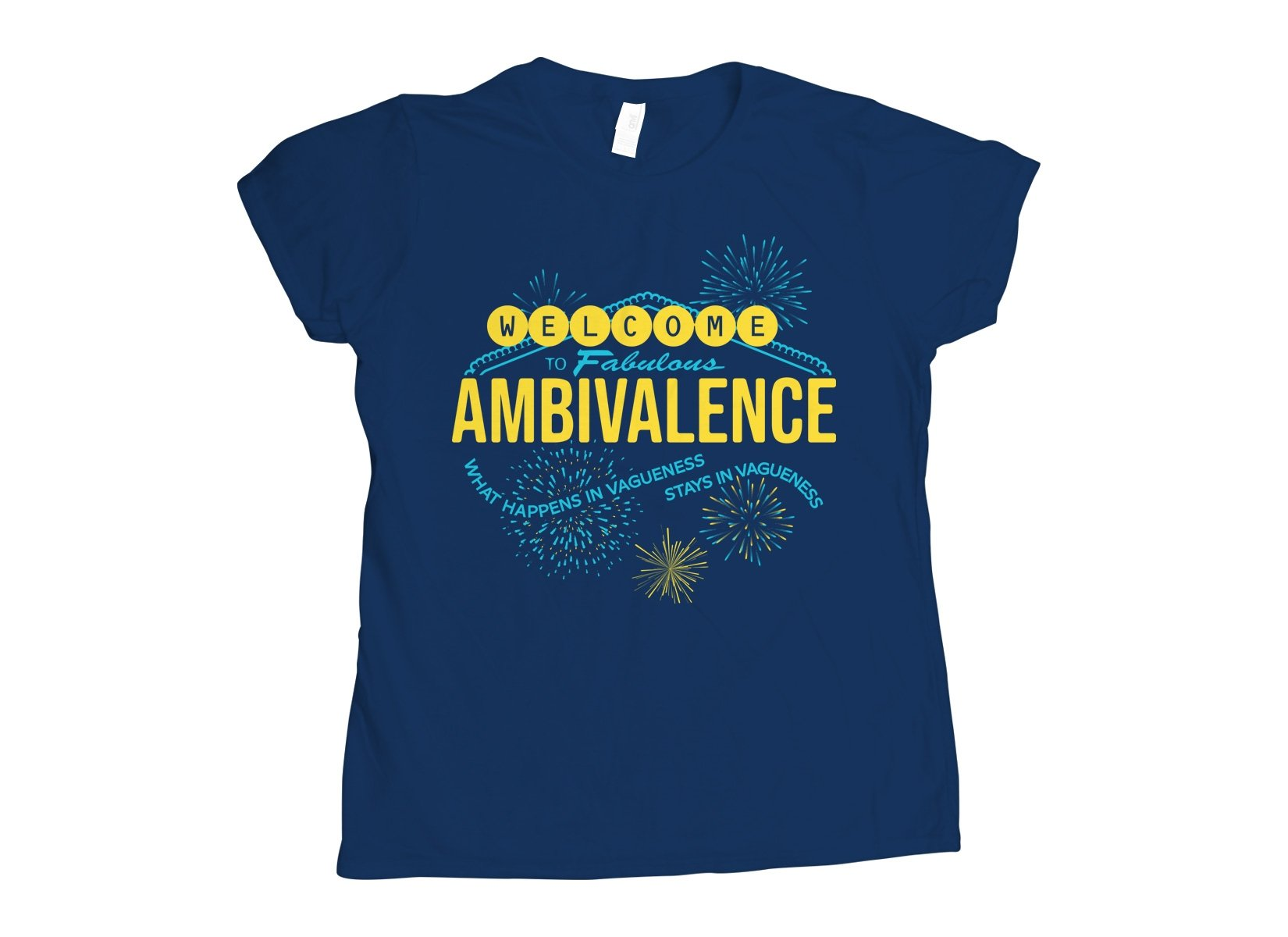 Welcome To Fabulous Ambivalence on Womens T-Shirt