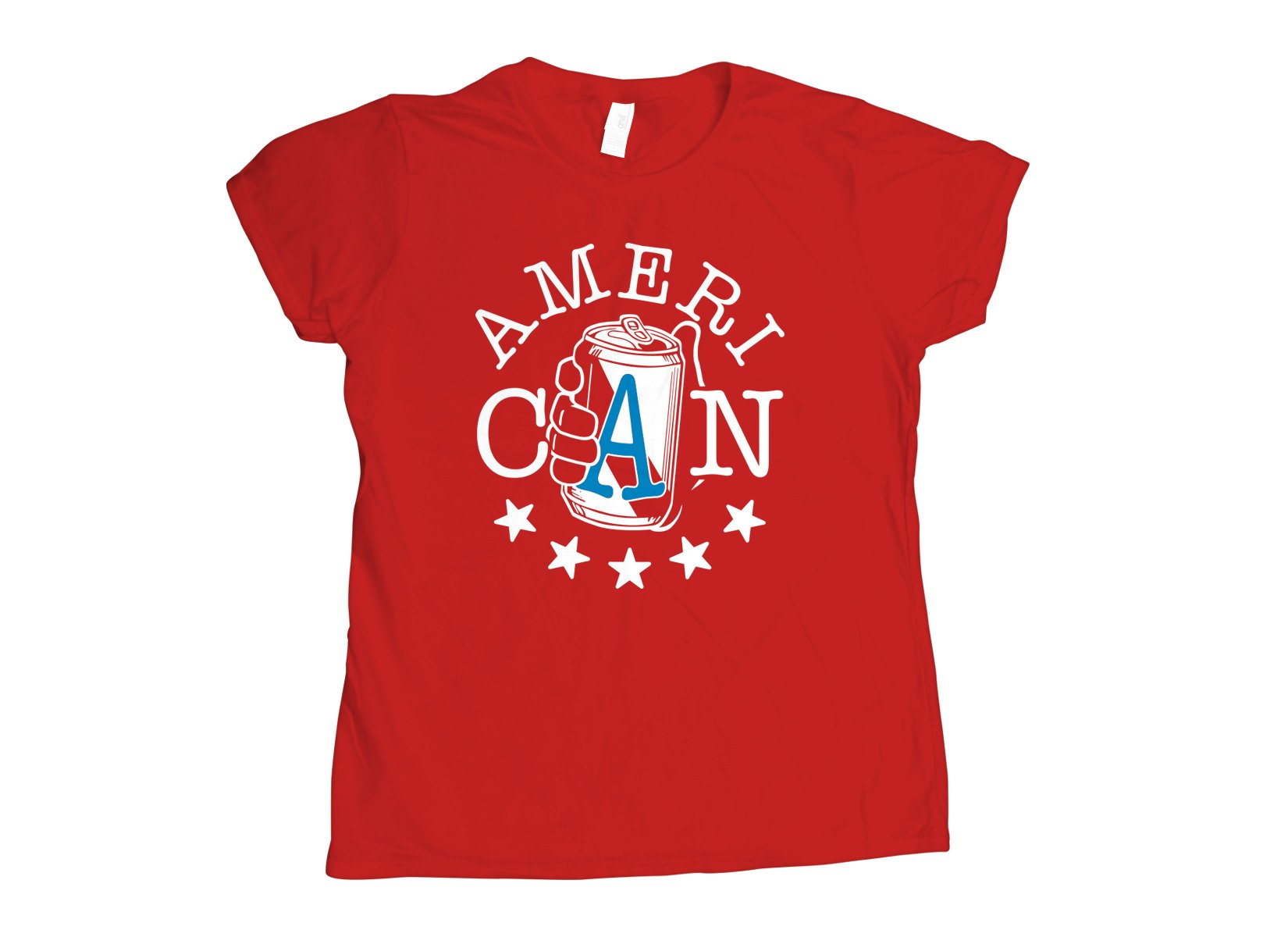 AmeriCAN on Womens T-Shirt