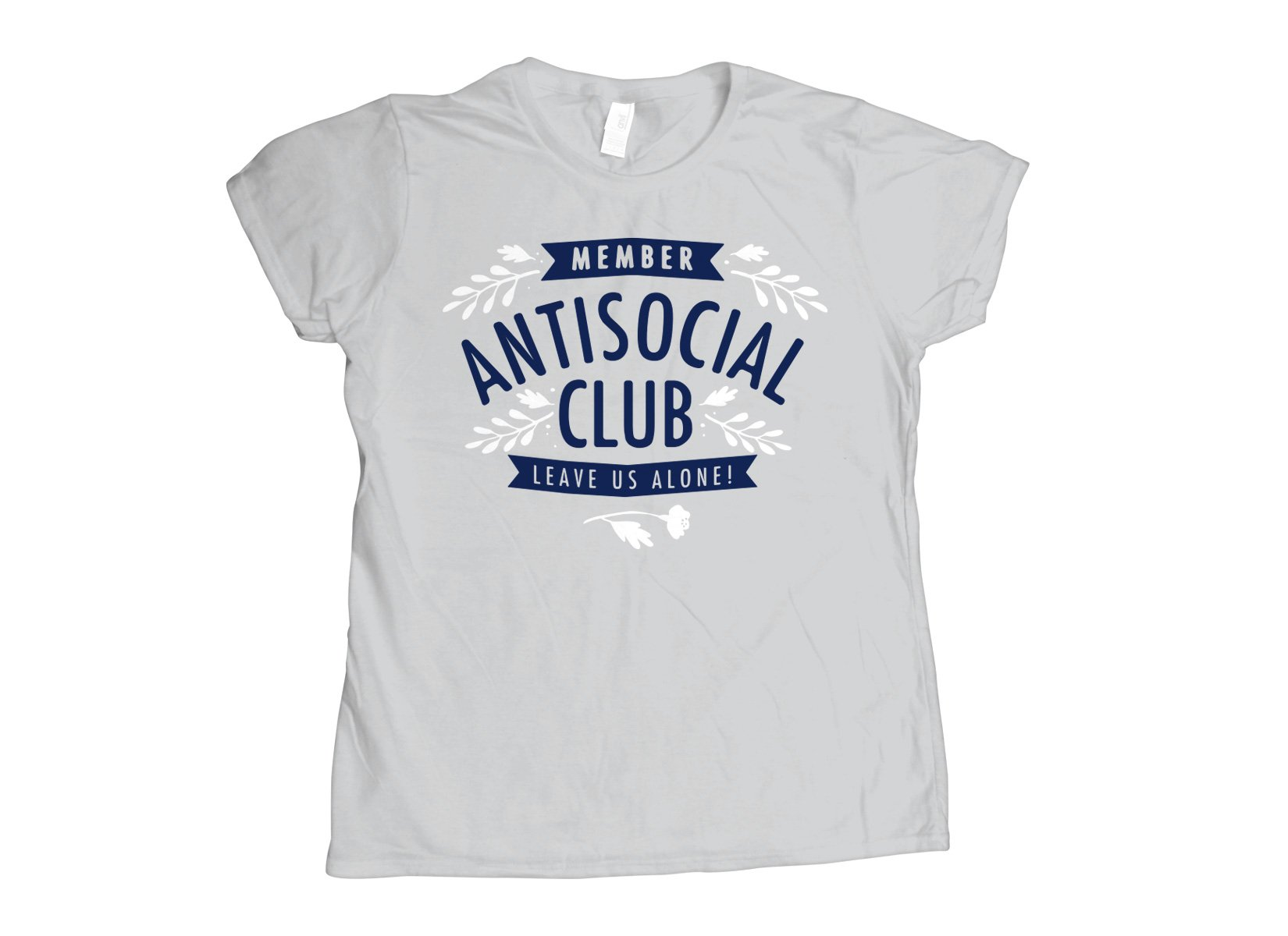Antisocial Club on Womens T-Shirt
