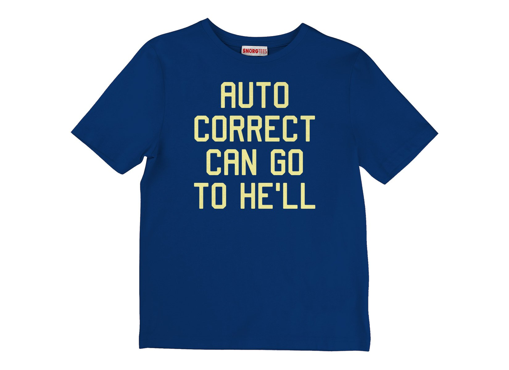 Auto Correct Can Go To He'll on Kids T-Shirt