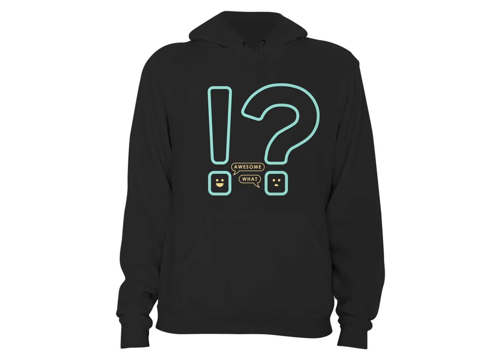 Awesome! What? on Hoodie