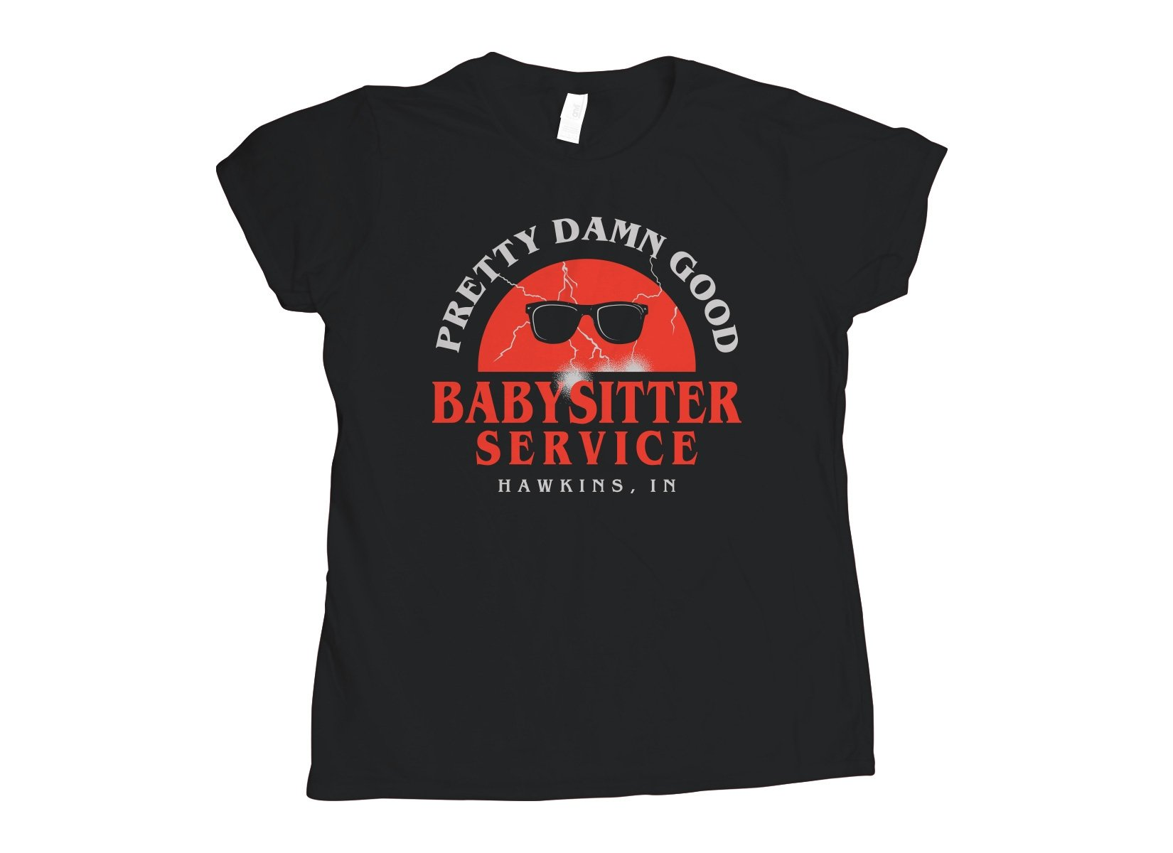 Pretty Damn Good Babysitter Service on Womens T-Shirt