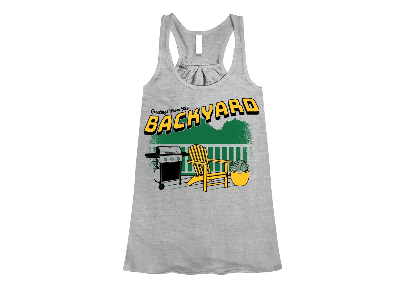 Greetings From The Backyard on Womens Tanks T-Shirt