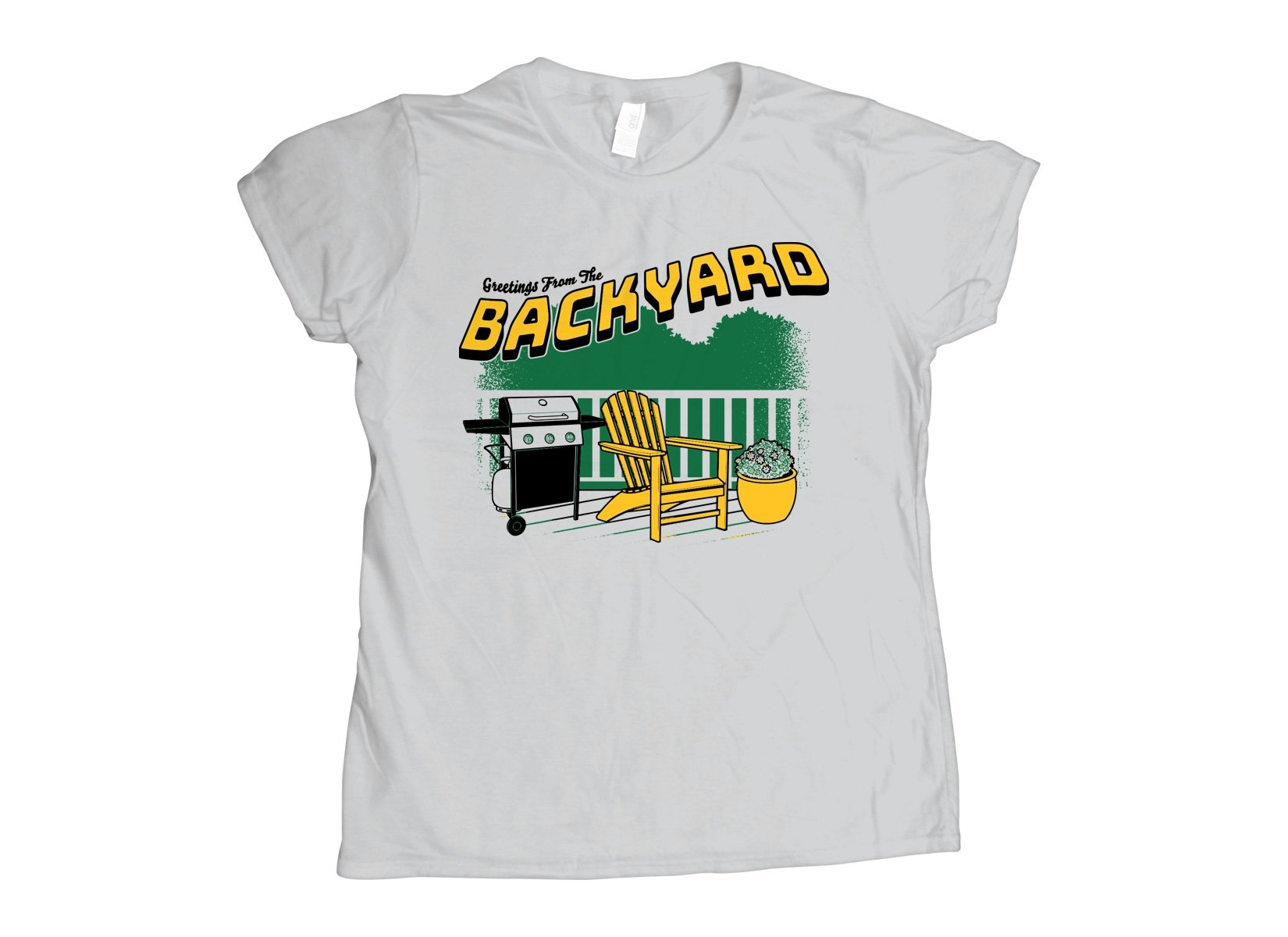 Greetings From The Backyard on Womens T-Shirt