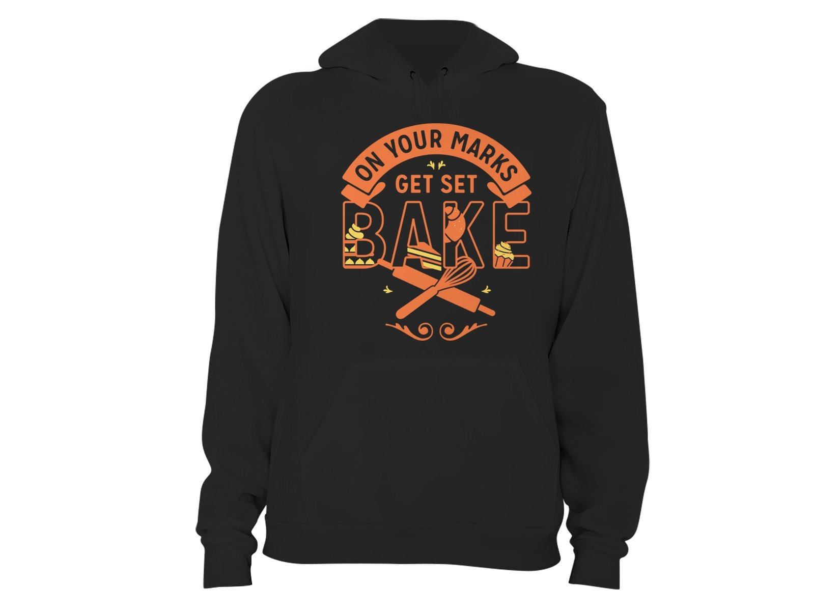 On Your Marks Get Set Bake on Hoodie