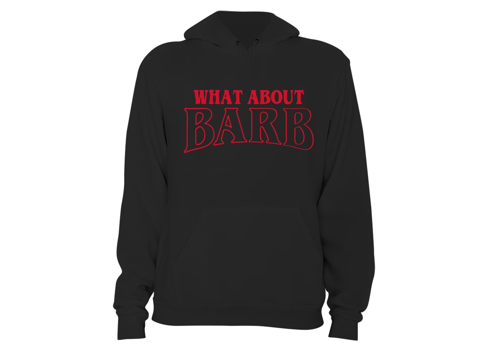 What About Barb? on Hoodie
