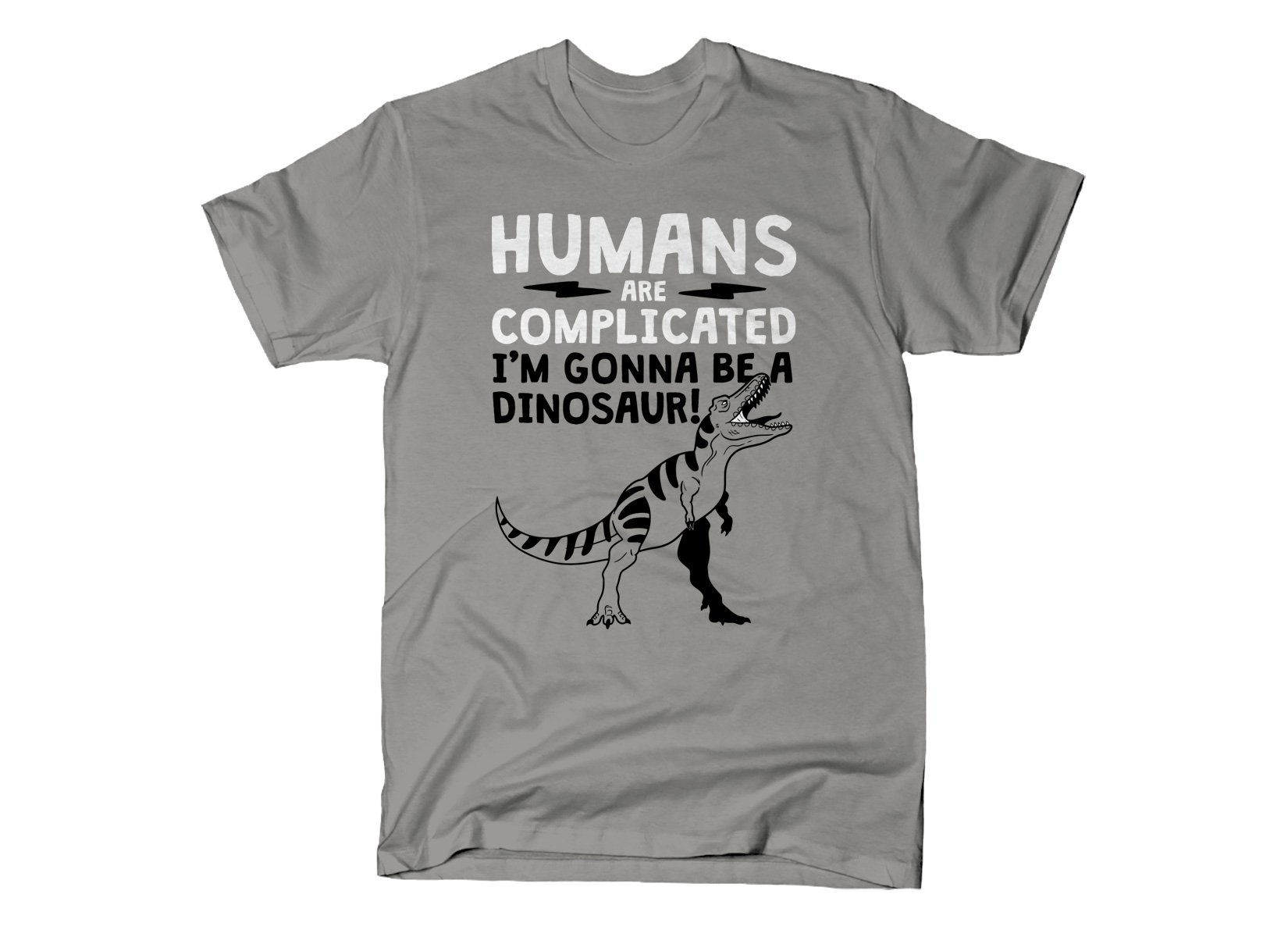 Humans Are Complicated on Mens T-Shirt