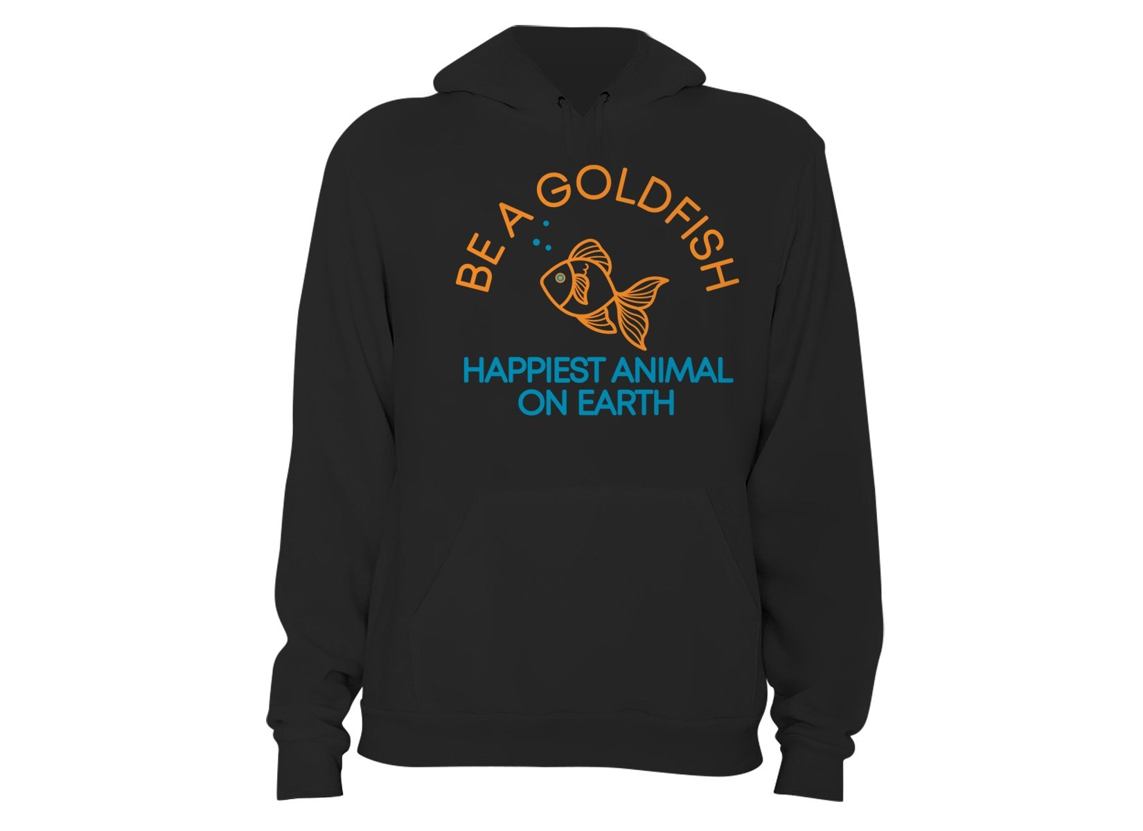 Be A Goldfish on Hoodie