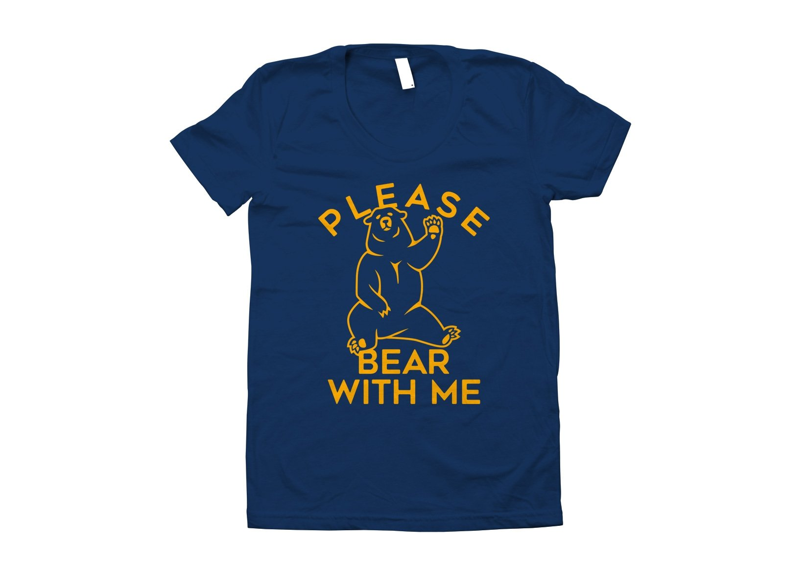 Please Bear With Me on Juniors T-Shirt
