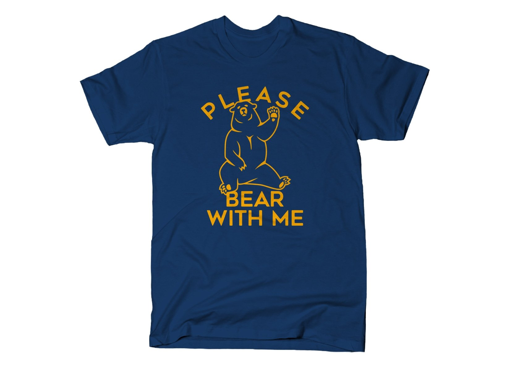 Please Bear With Me on Mens T-Shirt