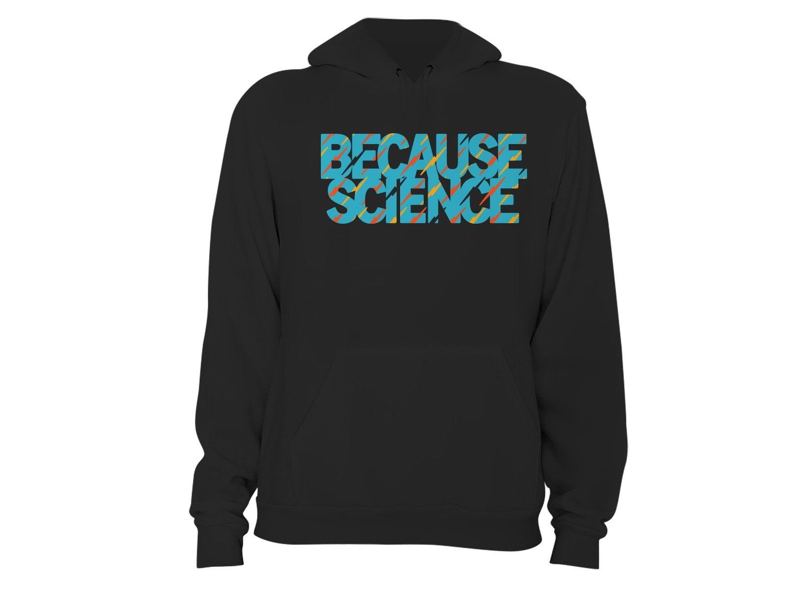 Because Science on Hoodie