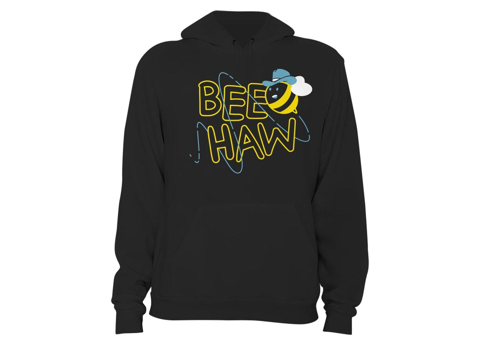Bee Haw on Hoodie