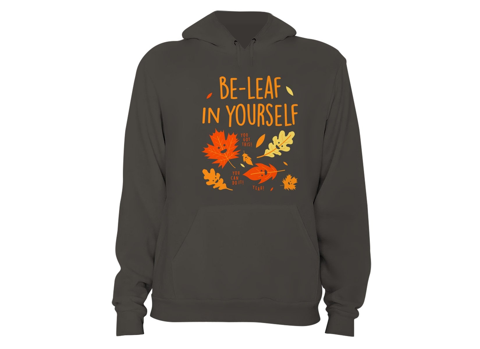 Be-Leaf In Yourself on Hoodie