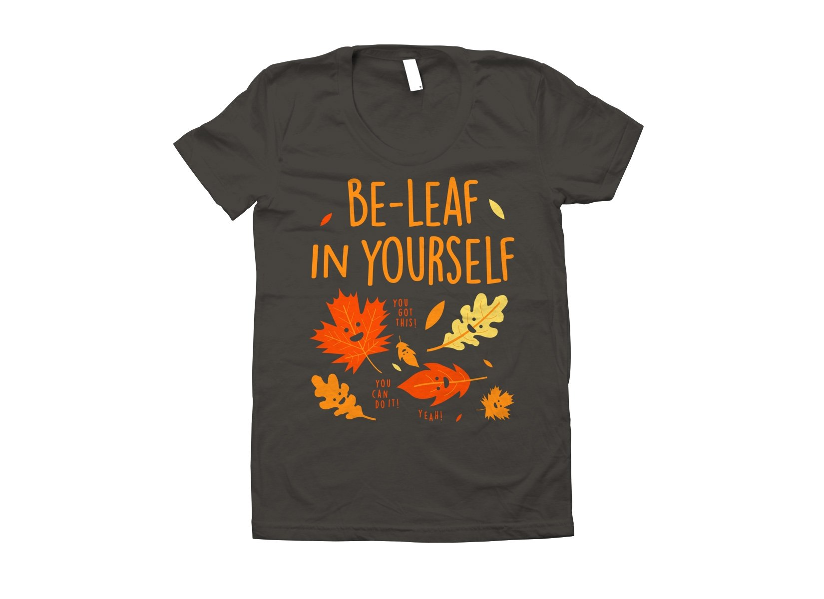 Be-Leaf In Yourself on Juniors T-Shirt