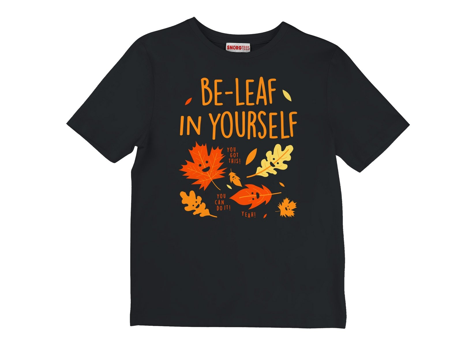 Be-Leaf In Yourself on Kids T-Shirt