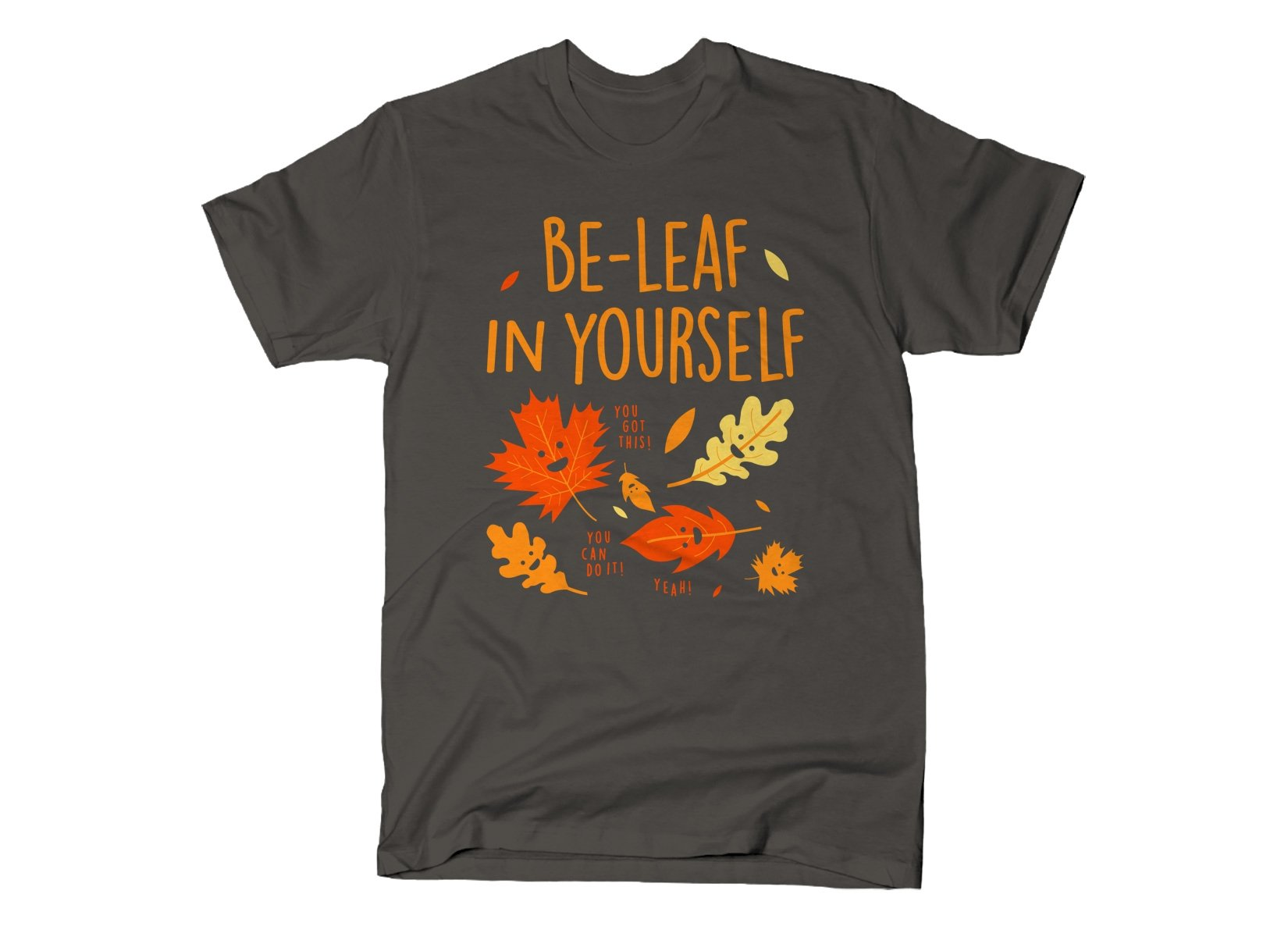 Be-Leaf In Yourself on Mens T-Shirt