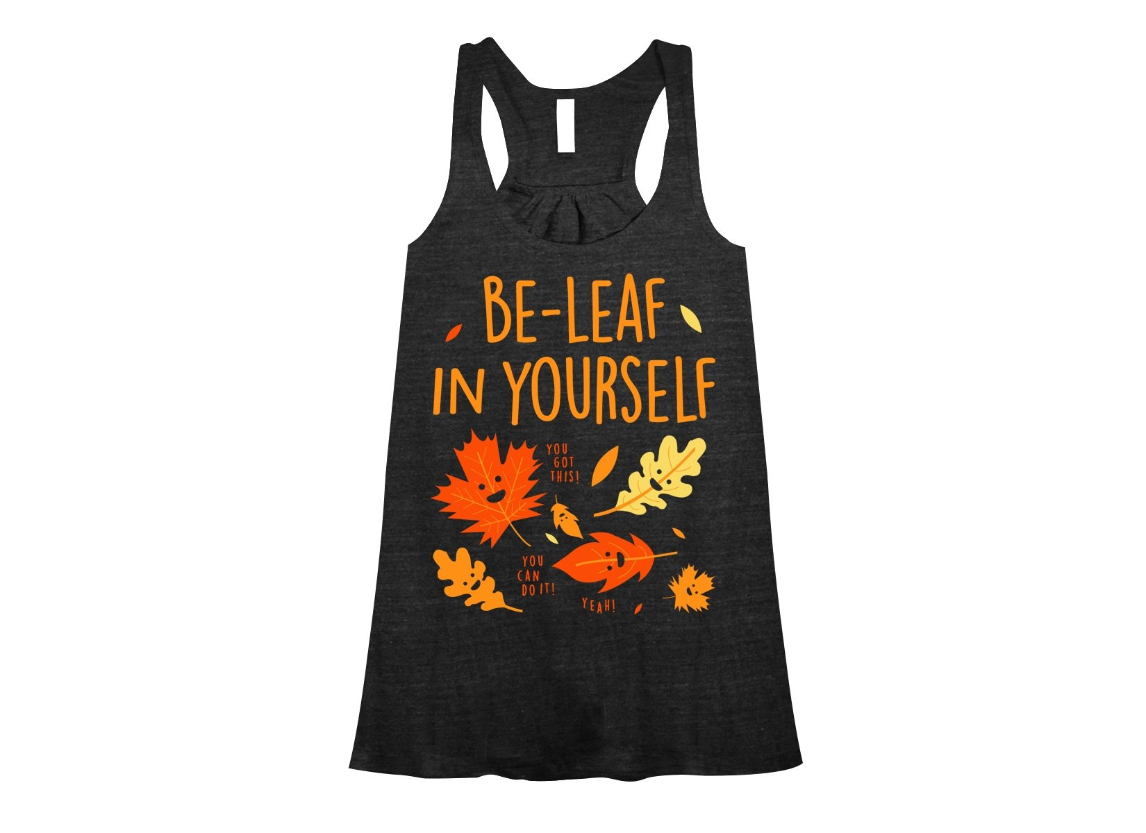 Be-Leaf In Yourself on Womens Tanks T-Shirt