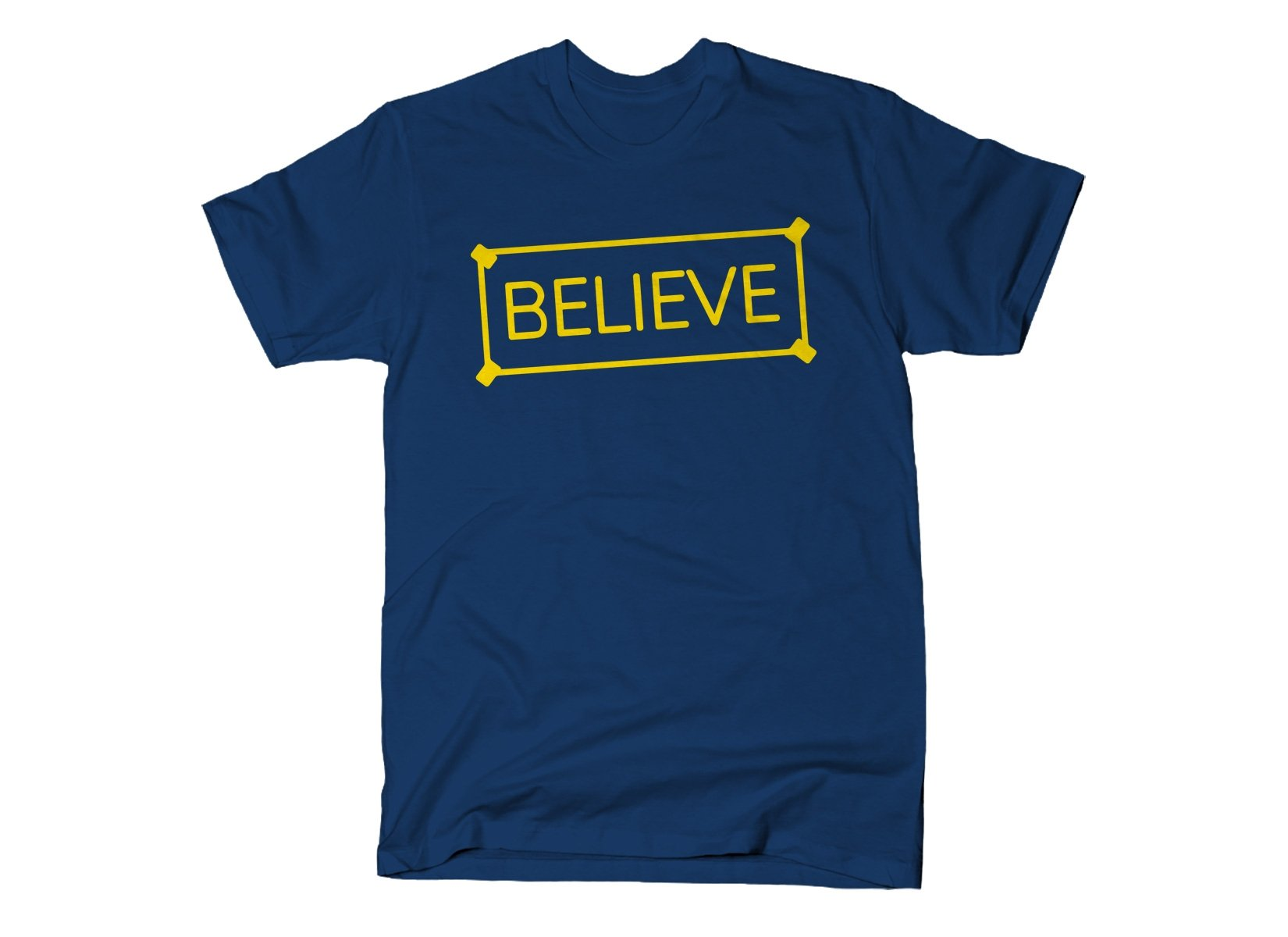 Believe Sign on Mens T-Shirt