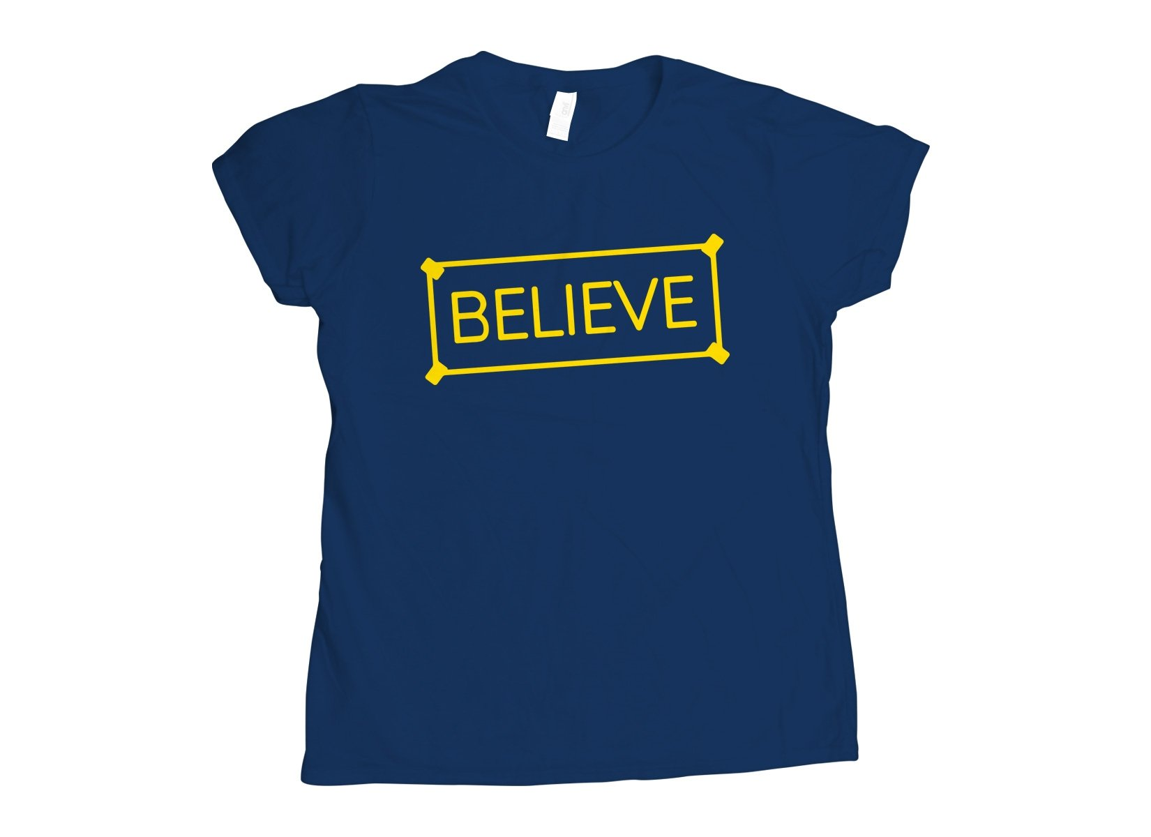 Believe Sign on Womens T-Shirt
